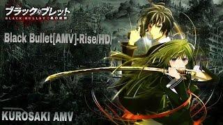Black Bullet [AMV]-Rise{HD}