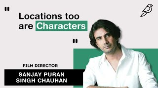 Locations are also Characters | Sanjay Puran Singh Chauhan | Diorama IFF