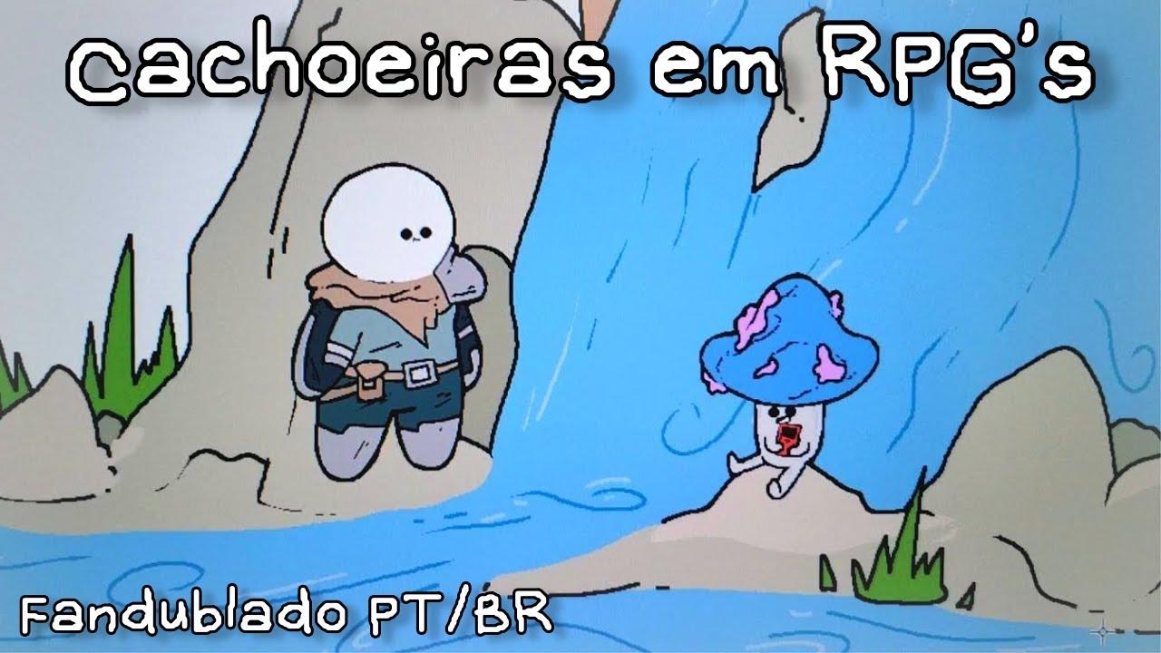 Cachoeiras em RPG's (Fandublado PT/BR)