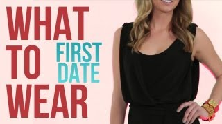 First Date Fashion: What to Wear on A First Date with Lindsay Albanese!