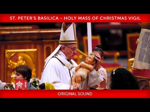 Pope Francis- St. Peter's Basilica - Holy Mass of the Christmas Vigil 2018-12-24
