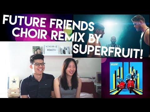 FUTURE FRIENDS (BRIAN ROBERT JONES CHOIR REMIX) by SUPERFRUIT   Reaction Video!