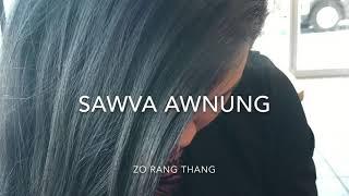 Zotung new love song 2018 ( Sawva Awnung) by Zo Rang Thang