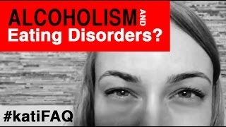 Alcoholism and Eating Disorders? Website/YouTube Wednesday #KatiFAQ