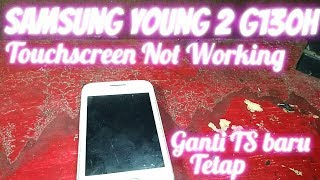 Samsung Young 2 {G130h} || Touchscreen Not Working ||