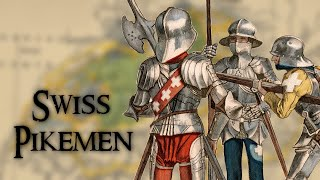 Swiss Pikemen: Possibly the Greatest Soldiers of Medieval Europe