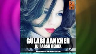 Gulabi Aankhen - Dj Parsh Remix | Full Audio