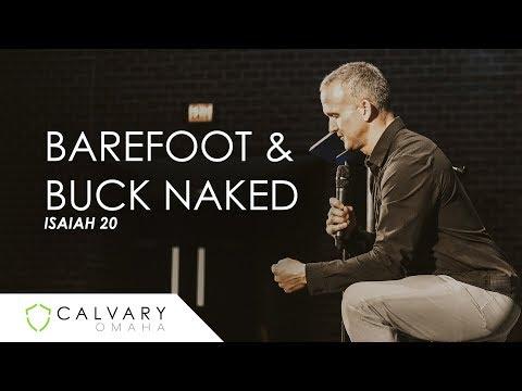 Barefoot & Buck Naked // Isaiah 20