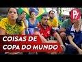 Parafernalha | Coisas da Copa do mundo