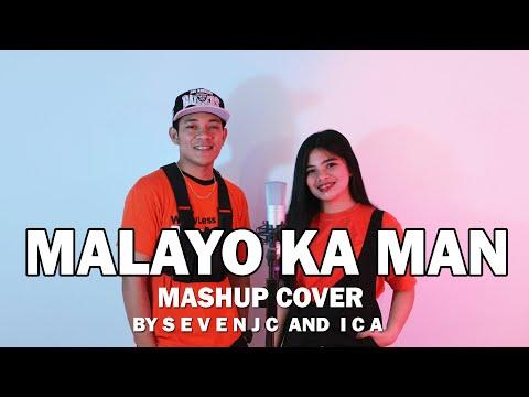 Malayo Ka Man (MASHUP) - Cover By Sevenjc and ICA