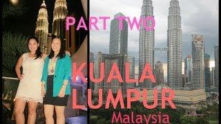 Asian Adventure Vlog Series Part Two - Kuala Lumpur