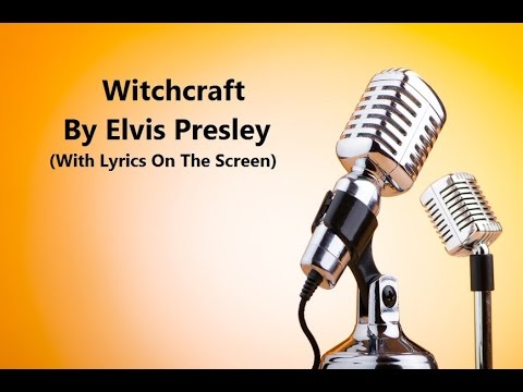 Witchcraft By Elvis Presley (with lyrics on the screen)