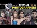 Types Of Photographers | RVCJ | FT. Saad Bilgrami & Ruma Sharma
