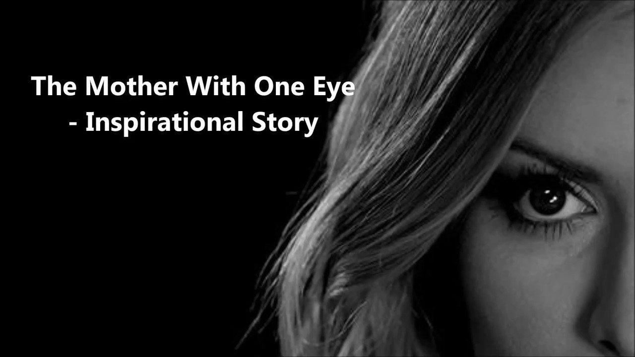 The mother with one eye - Inspirational Story