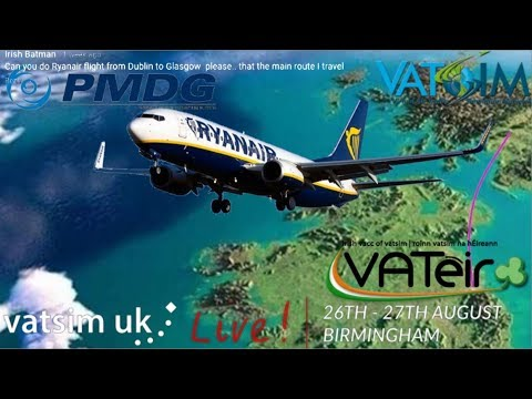 Ryanair PMDG 737 from Dublin to Glasgow - Vatsim UK live & EIR live from the cloud
