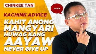 SELF TIPS: Kahit Anong Mangyari, Huwag Kang Aayaw | Never Give Up