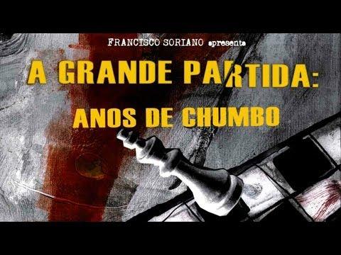 A GRANDE PARTIDA: Anos de Chumbo  (75 min)
