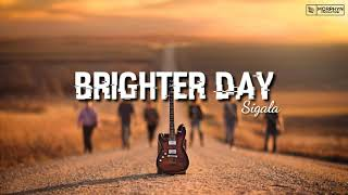 Sigala - Brighter Day (Lyrics Video)