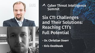 Six CTI Challenges and Their Solutions - Reaching CTI's Full Potential | SANS CTI Summit 2021