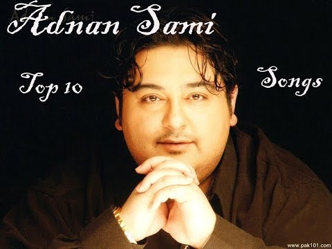 Adnan Sami Top 10 Famous songs