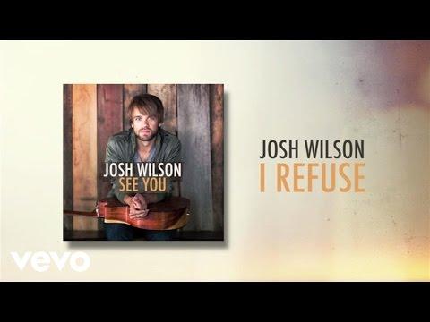 Josh Wilson - I Refuse (Lyric Video)