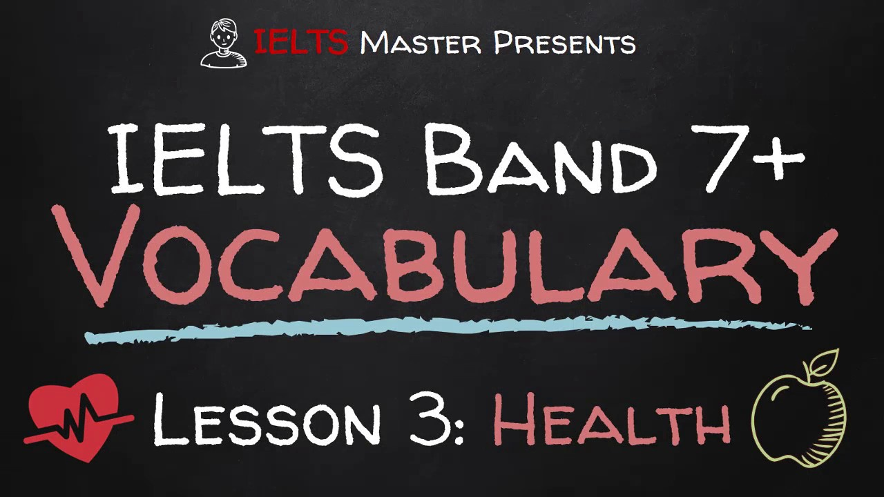 IELTS Band 7+ Vocabulary Lesson 3: Health