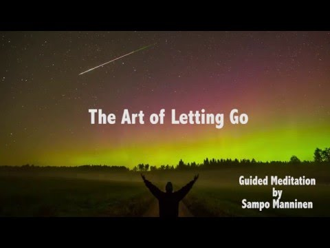 The Art of Letting Go Meditation by Sampo 720P - YouTube