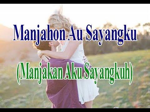 Manjahon Au ( Manjakan Aku )