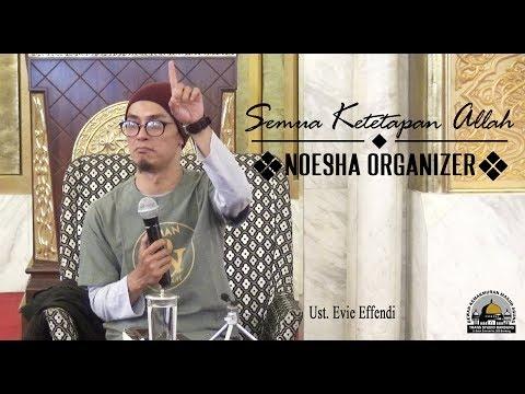 Semua Ketetapan Allah (Noesha Organizer) - Ust  Evie Effendi