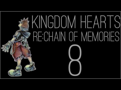 『RSS』Kingdom Hearts Re: Chain of Memories (Part 08)