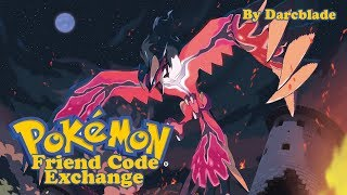 Darcblade's Pokemon X & Y Friends Code Exchange