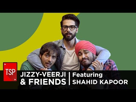 TSP || Jizzy-Veerji and friends ft. Shahid Kapoor