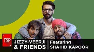 ScreenPatti || Jizzy Veerji and friends ft. Shahid Kapoor
