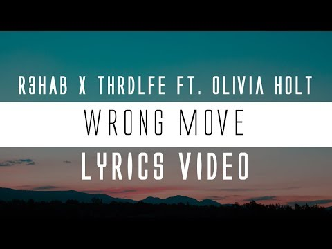 R3HAB x THRDL!FE - Wrong Move (Lyrics)🎤 ft. Olivia Holt