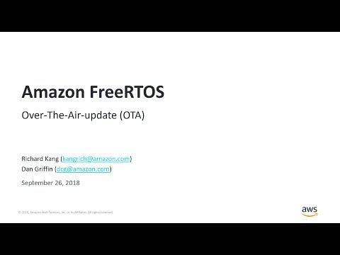Over-the-Air Updates With Amazon FreeRTOS - AWS Online Tech Talks