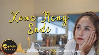 KOWE NENG ENDI - PEPEH SADBOY [OFFICIAL MUSIC VIDEO]