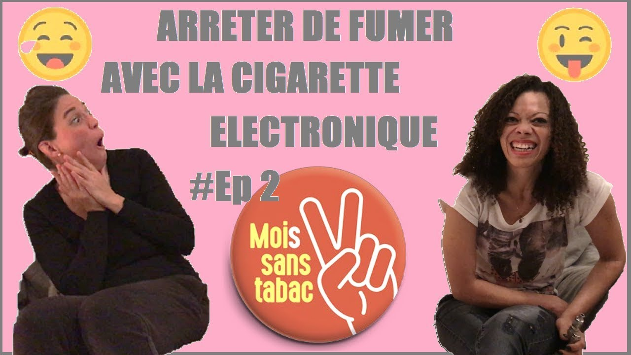 arreter de fumer avec la cigarette electronique mois sans tabac ep 2 youtube. Black Bedroom Furniture Sets. Home Design Ideas