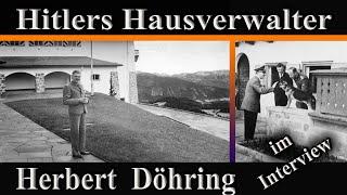KURZINTERVIEW MIT HERBERT DOEHRING  - Hitlers Hausverwalter für den Berghof am Obersalzberg
