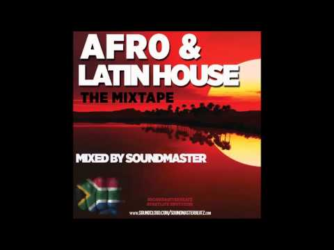AFRO & LATIN HOUSE THE MIXTAPE Vol 1