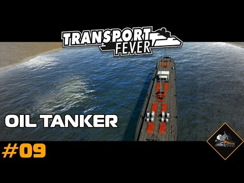 Transport Fever gameplay series - the oil tanker let