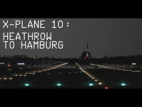 X-Plane 10 | Heathrow to Hamburg in the JARDesign Airbus A320