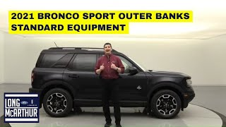 2021 FORD BRONCO SPORT OUTER BANKS STANDARD EQUIPMENT