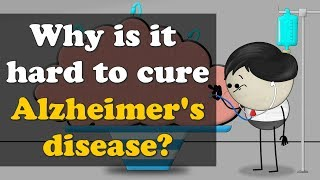 Why is it hard to cure Alzheimer's disease? | #aumsum