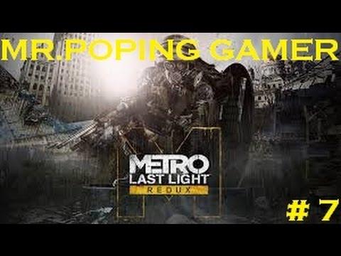 [MR.POPING GAMER]Metro Last Light Redux EP 7