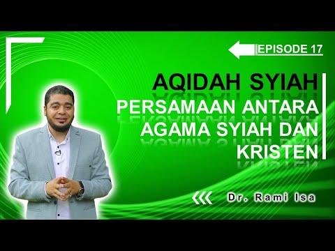Aqidah Syiah - Episode 17 - Persamaan Antara Syiah Dan Nashrani