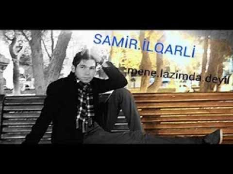 Samir Ilqarli Mene Lazim Deyil 2014