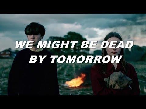 soko - we might be dead by tomorrow (lyrics)