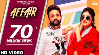 Affair (Full Video) Baani Sandhu ft Dilpreet Dhillon, Jassi Lokha | Latest Punjabi Song 2019