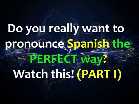 Spanish Pronunciation: Learn to Pronounce any word  FLAWLESSLY!! (Part II)