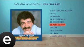 Adını Sen Koy (Müslüm Gürses) Official Audio #adınısenkoy #müslümgürses - Esen Müzik Video